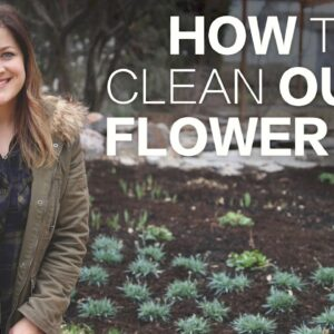 How To Clean Out A Flower Bed