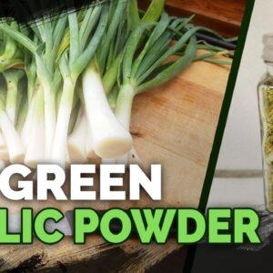 Never Waste Your Garlic Tops Again! Green Garlic Powder Recipe